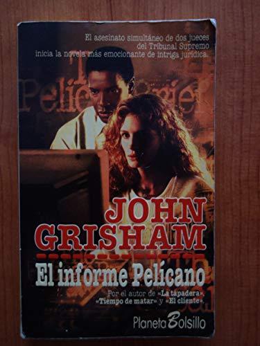 El Informe Pelicano / The Pelican Brief: Grisham, John