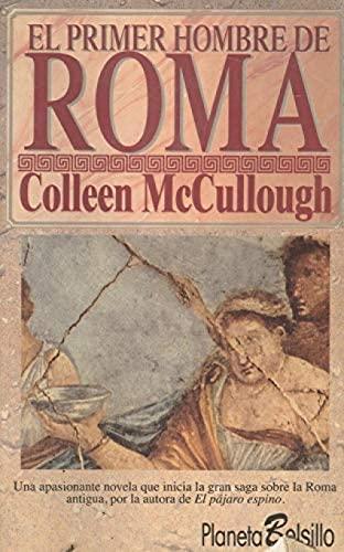 EL PRIMER HOMBRE DE ROMA: Colleen McCullough