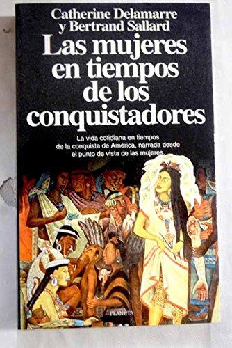 9788408012382: Las mujeres en tiempos de los conquistadores