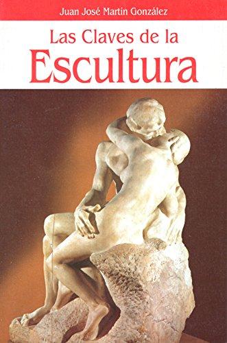 9788408012498: Las Claves de la Escultura