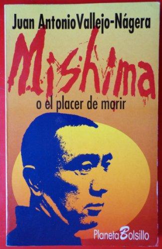 9788408012962: Mishima o el placer de morir