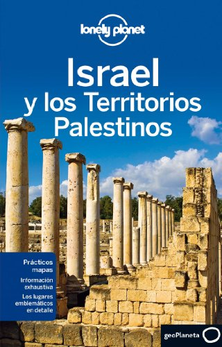 Lonely Planet Israel y Los Territorios Palestinos (Travel Guide) (Spanish Edition): Lonely Planet; ...