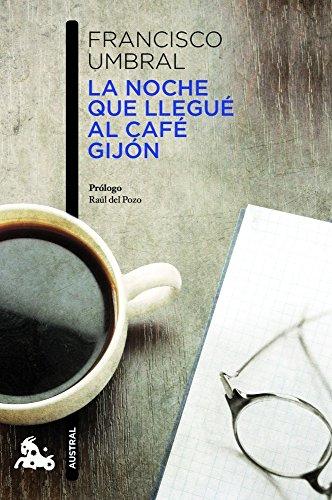 9788408013235: La noche que llegué al Café Gijón (Humanidades)