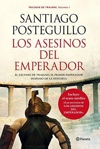 9788408013242: Los asesinos del emperador (rústica): El ascenso de Trajano, el primer emperador hispano de la Historia