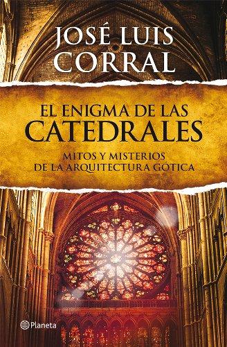 9788408013839: El enigma de las catedrales: mitos y misterios de la arquitectura gótica