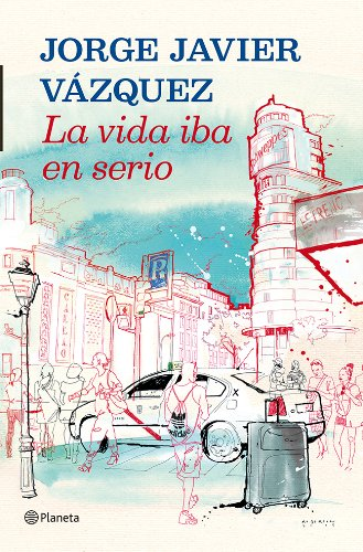 9788408013907: La vida iba en serio (Autores Españoles E Iberoamer.)