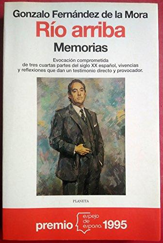 RÍO ARRIBA. Memorias. 1ª edición: FERNÁNDEZ DE LA