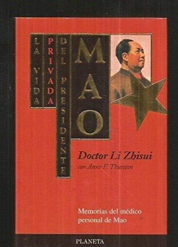 9788408014065: LA VIDA PRIVADA DEL PRESIDENTE MAO - MEMORIAS DEL MEDICO PERSONAL DE MAO