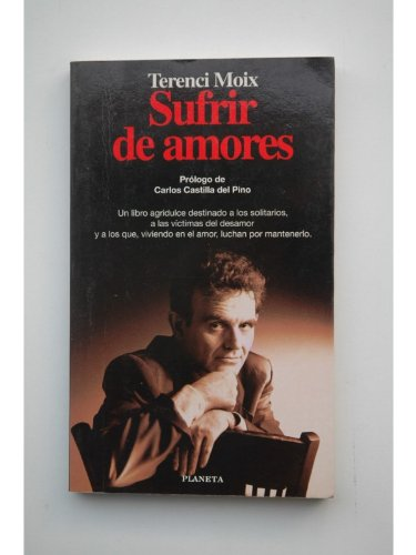 Sufrir de amores (Documento) (Spanish Edition): Moix, Terenci
