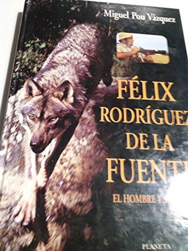 9788408015901: Félix Rodríguez de la Fuente: El hombre y su obra (Manuales prácticos) (Spanish Edition)