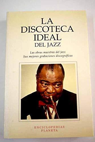 9788408015918: La discoteca ideal del jazz