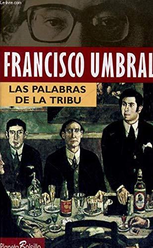 9788408016922: Las palabras de la tribu [Feb 06, 1996] Francisco Umbral