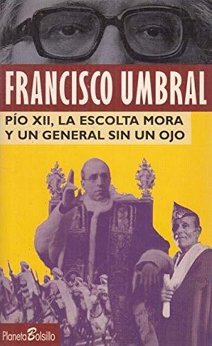 Pio XII,la escolta Mora y un general sin un ojo (San Francisco Symphony Sto): n/a