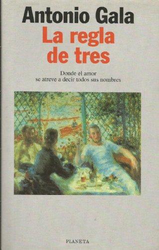 La Regla de Tres (Spanish Edition): Antonio Gala
