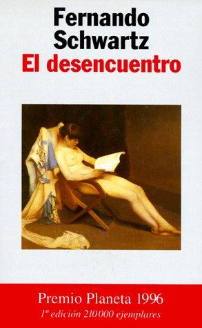 9788408019015: El Desencuentro (Coleccion Autores espanoles e hispanoamericanos) (Spanish Edition)
