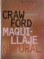 Cindy Crawford Maquillaje Natural (Manuales Practicos) (Spanish Edition) (8408019074) by Cindy Crawford