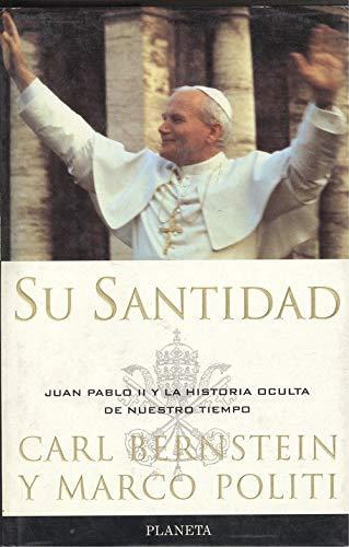 9788408019121: Su Santidad: Juan Pablo II Y LA Historia Oculta De Nuestro Tiempo
