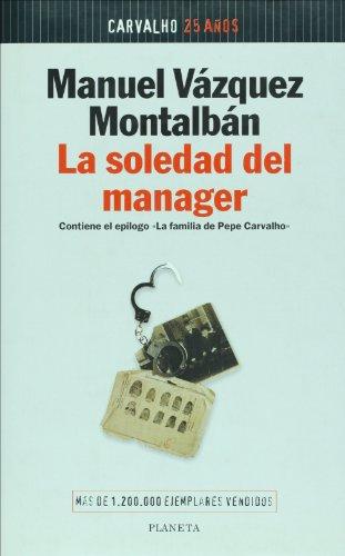 La soledad del manager (Spanish Edition) ([Coleccion Autores espanoles e hispanoamericanos]) ([...