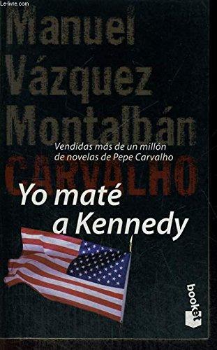 9788408020066: Yo mate a kennedy - carvalho (Espagnol)