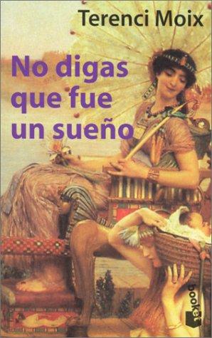 9788408020356: No Digas Que Fue UN Sueno (Spanish Edition)