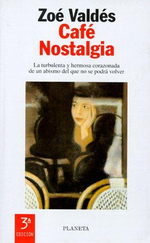 9788408021773: Cafe Nostalgia/Cafe Nostalgia (Coleccion Autores Espanoles E Hispanoamericanos) (Spanish Edition)