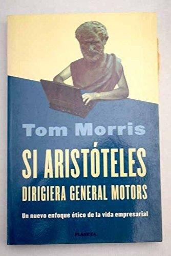 9788408022367: Si Aristóteles dirigiera General Motors