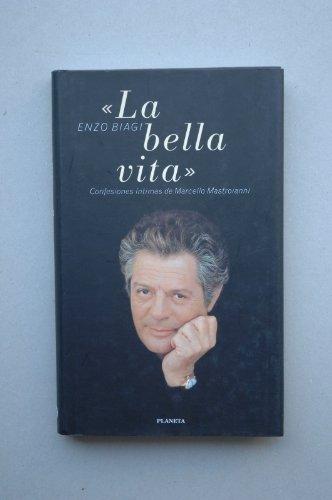 La bella vita. Confesiones intimas de Marcello: ENZO BIAGI