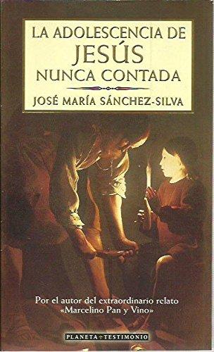 La adolescencia de Jesus nunca contada/ Jesus': Jose Maria Sanchez