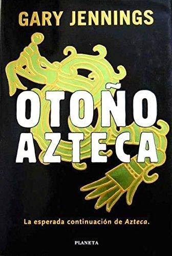 9788408022923: Otoño azteca