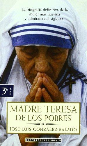 Madre Teresa de los Pobres (Planeta Testimonio): Jose Luis Gonzalez-Balado