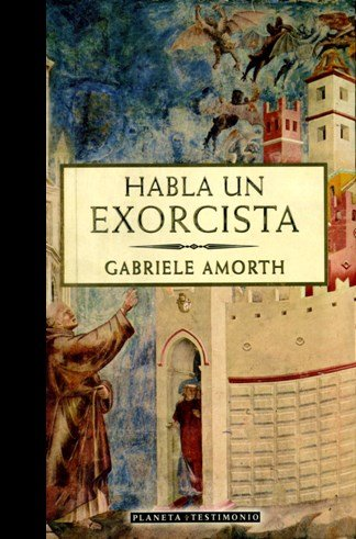 Habla un Exorcista: Amorth, Gabriele / TEXT IS ONLY IN SPANISH