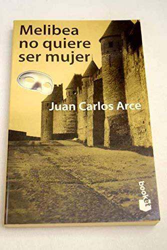 9788408023692: Melibea no quiere ser mujer (booket)
