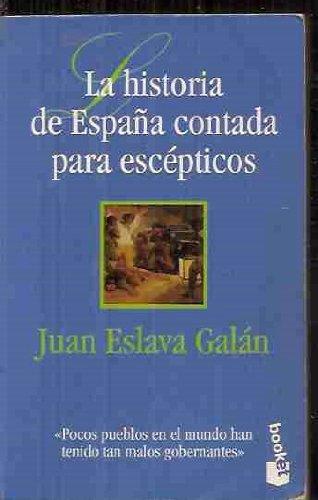 La historia de España contada para escépticos: Juan Eslava Galán