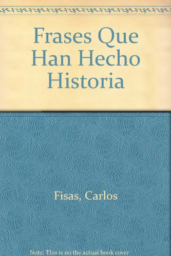 9788408025207: Frases Que Han Hecho Historia (Spanish Edition)