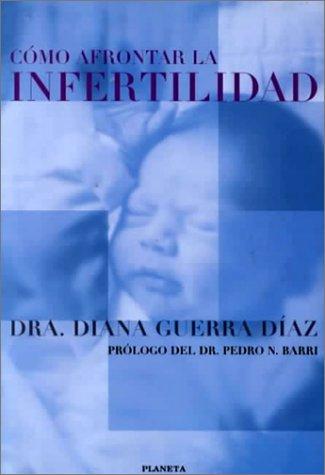 9788408025894: Como afrontar la infertilidad (Manuales Practicos Planeta)