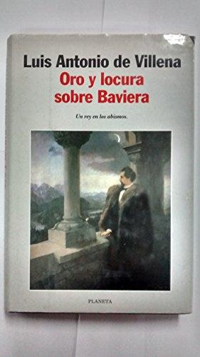 9788408027515: Oro y locura sobre Baviera (Autores españoles e iberoamericanos) (Spanish Edition)