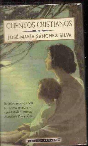 Cuentos cristianos (Planeta testimonio) (Spanish Edition): Jose Maria Sanchez-Silva