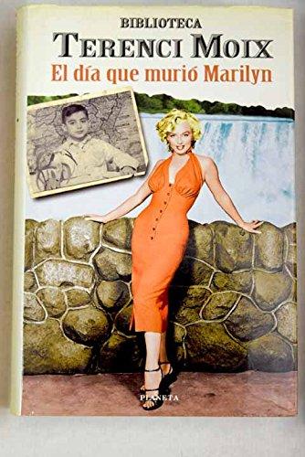 9788408028505: Dia Que Murio Marilyn (Autores españoles e iberoamericanos) (Spanish Edition)
