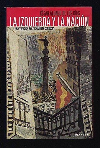 9788408029540: La Izquierda y la Nacion (Spanish Edition)