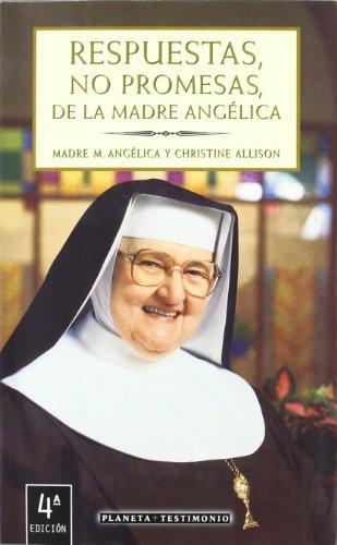 9788408029618: Respuestas, no promesas, de la madre Angélica