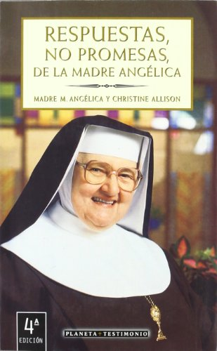 Respuestas, no promesas, de la madre Angel/ Answers, no promises, of Mother Angel (Spanish ...