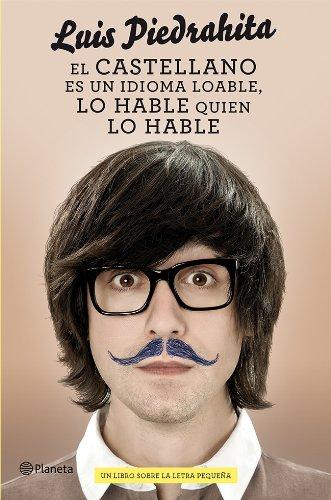 9788408029809: El castellano es un idioma loable, lo hable quien lo hable: Un libro sobre la letra pequeña ((Fuera de colección))