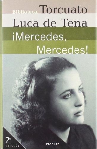 9788408030171: ¡Mercedes, Mercedes! (Biblioteca Torcuato Luca de Tena)
