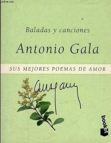 Baladas y Conciones (Sus Mejores Poemas de: Antonio Gala