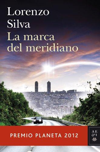 LA MARCA DEL MERIDIANO: SILVA, Lorenzo (Madrid,