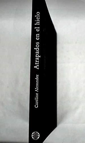 Antrapados en el Hielo (Spanish Edition) (8408033492) by Caroline Alexander