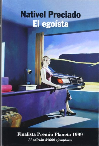 9788408033691: El egoísta (Autores españoles e iberoamericanos ) (Spanish Edition)
