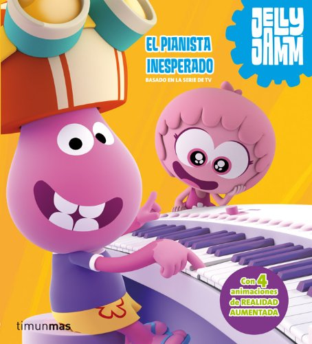9788408033806: El pianista inesperado: Con 4 animaciones de Realidad Aumentada (Jelly Jamm (timun Mas))