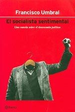 9788408034032: El socialista sentimental (Autores españoles e iberoamericanos) (Spanish Edition)