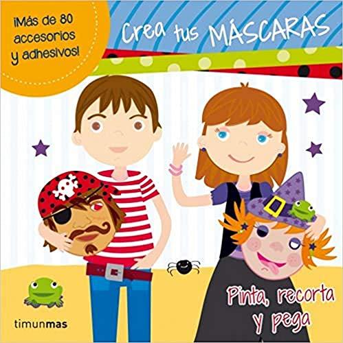 9788408034384: Crea tus máscaras: Pinta, recorta y pega (Libros Con Elementos)